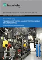 Thorsten Müller-Eping, Brs, Freiburg/Brsg. Fraunhofer ISE, Fraunhofe ISE Freiburg - Tensordekomposition qualitativer Modelle zur Fehlererkennung.