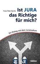 Franz Peter Dyrchs - Ist JURA das Richtige für mich?