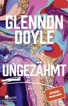 Glennon Doyle, Glennon Doyle Melton - Ungezähmt