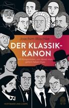 Joachim Mischke, Lucia Götz - Der Klassik-Kanon