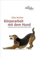 Silke Stricker - Körperarbeit mit dem Hund; .