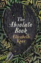 Elizabeth Knox - The Absolute Book