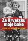 Michael Palaich - Za Hrvatsku moje bake