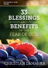 Christian Damanka - 33 BLESSINGS & BENEFITS of THE FEAR of GOD (Experiencing the Supernatural in Fulfilling God's Purpose)