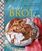 Oliver Brachat, Tobia Rauschenberger, Tobias Rauschenberger, Oliver Brachat - Bestes Brot genießen