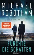 Michael Robotham - Fürchte die Schatten; .