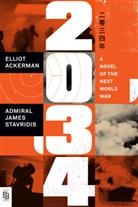 Ellio Ackerman, Elliot Ackerman, James Stavridis, James Admiral Stavridis - 2034
