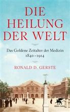 Ronald Gerste, Ronald D Gerste, Ronald D. Gerste - Die Heilung der Welt