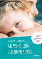 Laura Markham - Gelassene Eltern - zufriedene Kinder, m. 1 Audio
