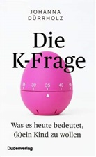 Johanna Dürrholz - Die K-Frage