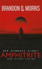 Brandon Q Morris, Brandon Q. Morris - Amphitrite: Der schwarze Planet