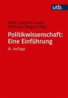 Hans-Joachim Lauth, Christian Wagner - Politikwissenschaft: Eine Einführung