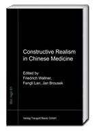 Jan Brousek, Fengli Lan, Friedrich G. Wallner - Constructive Realism in Chinese Medicine
