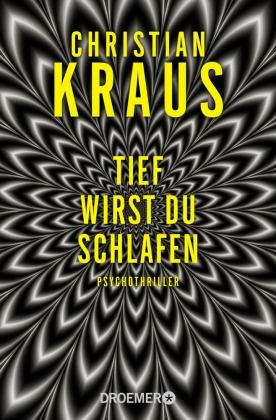 Christian Kraus - Tief wirst du schlafen - Psychothriller