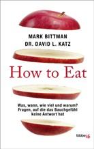 Mar Bittman, Mark Bittman, David L Katz, David L. Katz - How to Eat