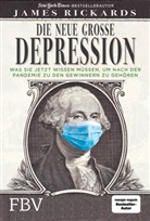 James Rickards - Die neue große Depression