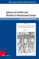 Uwe Baumann, Jill Kraye, Marc Laureys, Lines, David A Lines, Jil Kraye... - Spheres of Conflict and Rivalries in Renaissance Europe