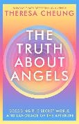 Theresa Cheung - The Truth about Angels - Decoding the secret world and language of the afterlife