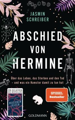 """Jasmin Schreiber - Abschied von Hermine - Über das Leben, das Sterben und den Tod - und was ein Hamster damit zu tun hat - Von der Autorin des Bestsellers """"Marianengraben"""""""
