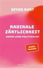 Seyda Kurt, Şeyda Kurt - Radikale Zärtlichkeit - Warum Liebe politisch ist
