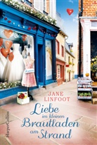 Jane Linfoot - Liebe im kleinen Brautladen am Strand