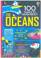 Lan Cook, Alex Frith, Alice James, Minna Lacey, Jerome Martin, Jerome Cook Martin... - 100 Things to Know About the Oceans