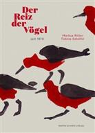 Marku Ritter, Markus Ritter, Tobias Salathé - Der Reiz der Vögel seit 1870