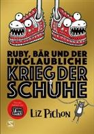 Liz Pichon - Ruby, Bär und der unglaubliche Krieg der Schuhe