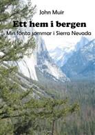 John Muir, Gundela Lindman - Ett hem i bergen