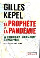 Gilles Kepel - Le Prophète et la pandémie : du Moyen-Orient au jihadisme d'atmosphère