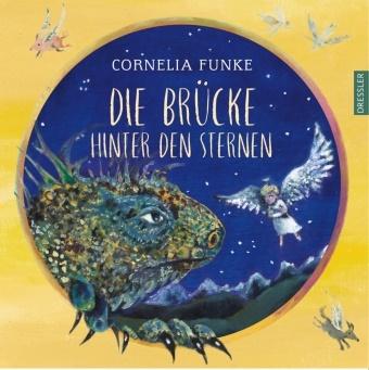 Cornelia Funke, Cornelia Funke - Die Brücke hinter den Sternen - Bilderbuch