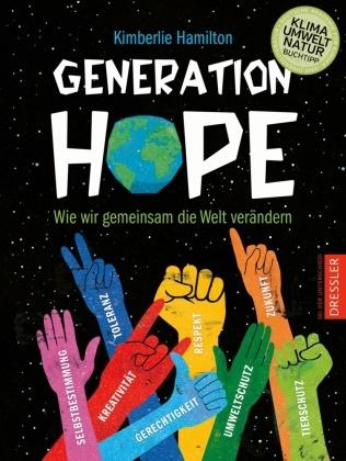 Kimberlie Hamilton, Risa Rodil, Risa Rodil, Fabienne Pfeiffer - Generation Hope - Wie wir gemeinsam die Welt verändern
