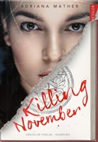 Adriana Mather, Susanne Klein, Nadine Püschel - Killing November 1