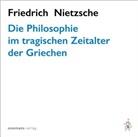 Friedrich Nietzsche, Axel Grube - Die Philosophie im tragischen Zeitalter der Griechen (Hörbuch)