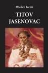 Mladen Ivezic - Titov Jasenovac