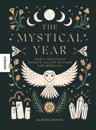 Alison Davies, Anastasia Stefurak - The Mystical Year - Zwölf magische Monate voller Mythen und Bräuche