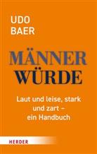 Udo Baer, Udo (Dr. ) Baer, Udo (Dr.) Baer - Männerwürde