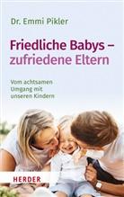 Emmi Pikler - Friedliche Babys - zufriedene Eltern