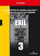 Yana Milev - Entkoppelte Gesellschaft - Ostdeutschland seit 1989/90