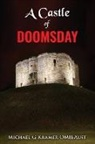 Michael G Kramer, Michael G. Kramer - A Castle of Doomsday
