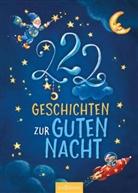 Sandra Grimm, Michaela Hanauer, Steff Kammermeier, Steffi Kammermeier, Michael Rudolph, Michaela Rudolph... - 222 Geschichten zur Guten Nacht