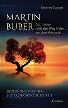 Johannes Clausner - Martin Buber - Gott finden, heißt den Weg finden, der ohne Grenze ist