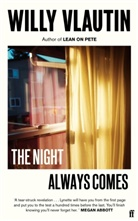 Willy Vlautin - The Night Always Comes