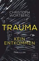Christoph Wortberg - Trauma - Kein Entkommen