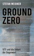 Stefan Weidner - Ground Zero