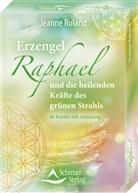Jeanne Ruland - Erzengel Raphael und die heilenden Kräfte des grünen Strahls