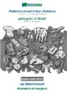 Babadada GmbH - BABADADA black-and-white, Plattdüütsch mit Artikel (Holstein) - português do Brasil, dat Bildwöörbook - dicionário de imagens