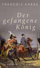 François Garde - Der gefangene König