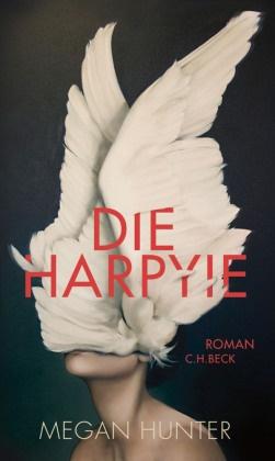 Megan Hunter - Die Harpyie - Roman