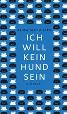 Alma Mathijsen - Ich will kein Hund sein